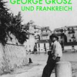 Dietrich Reimer Verlag Berlin, 2016 Umschlagabb. George Grosz in Bastia 1925